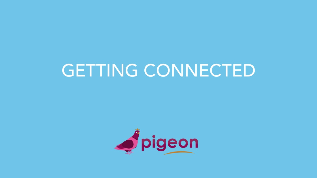 Pigeon App Slide_GETTINGCONNECTED